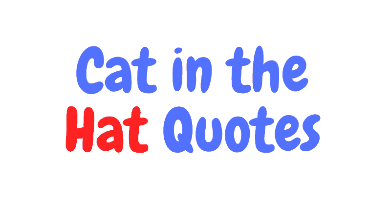 Cat in the Hat Quotes