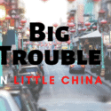 Big Trouble in Little China Quotes